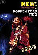 ROBBEN FORD Trio Paris Concert Revisited<BR>